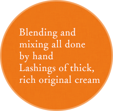 Blending and mixing all done by hand Lashings of thick, rich original cream