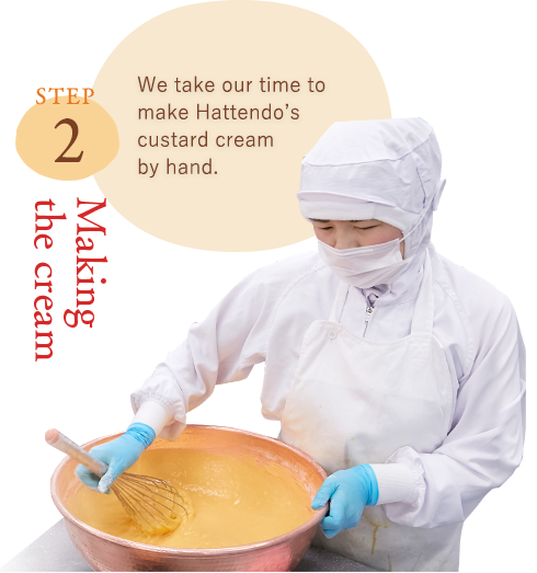 Making the cream We take our time to make Hattendo's custard cream by hand.