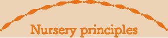 Nursery principles